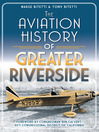 The Aviation History of Greater Riverside (eBook)