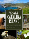 Wild Catalina Island (eBook): Natural Secrets and Ecological Triumphs