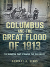Columbus and the Great Flood of 1913 (eBook): The Disaster that Reshaped the Ohio Valley