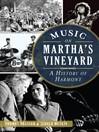 Music on Martha's Vineyard (eBook): A History of Harmony