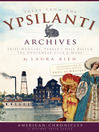 Tales from the Ypsilanti Archives (eBook): Tripe-Mongers, Parker's Hair Balsam, The Underwear Club & More