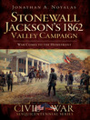 Stonewall Jackson's 1862 Valley Campaign (eBook): War Comes to the Homefront