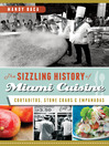 The Sizzling History of Miami Cuisine (eBook): Cortaditos, Stone Crabs and Empanadas