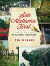 See Alabama First (eBook): The Story of Alabama Tourism