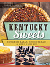 Kentucky Sweets (eBook): Bourbon Balls, Spoonbread & Mile High Pie