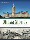Ottawa Stories (eBook): Trials and Triumphs in Bytown History