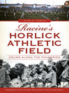 Racine's Horlick Athletic Field (eBook): Drums Along the Foundries