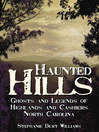 Haunted Hills (eBook): Ghosts and Legends of Highlands and Cashiers, North Carolina