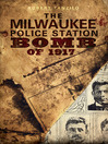 The Milwaukee Police Station Bomb of 1917 (eBook)