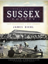 Remembering Sussex County (eBook): From Zwaanendael to King Chicken