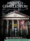 Haunted Charleston (eBook): Stories from the College of Charleston, The Citadel and the Holy City