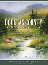 Douglas County Chronicles (eBook): History from the Land of One Hundred Valleys