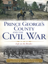 Prince George's County and the Civil War (eBook): Life on the Border