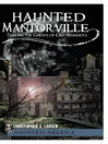 Haunted Mantorville (eBook): Trailing the Ghosts of Old Minnesota