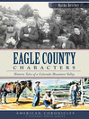Eagle County Characters (eBook): Historic Tales of a Colorado Mountain Valley