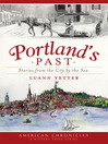 Portland's Past (eBook): Stories from the City by the Sea