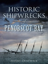 Historic Shipwrecks of Penobscot Bay (eBook)