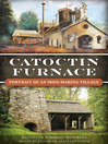 Catoctin Furnace (eBook): Portrait of an Iron Making Village