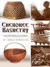 Cherokee Basketry (eBook): From the Hands of Our Elders