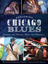 Exploring Chicago Blues (eBook): Inside the Scene, Past and Present