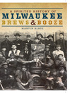 A Spirited History of Milwaukee Brews and Booze (eBook)