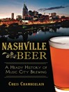Nashville Beer (eBook): A Heady History of Music City Brewing