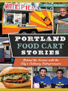 Portland Food Cart Stories (eBook): Behind the Scenes with the City's Culinary Entrepreneurs