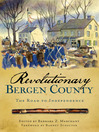 Revolutionary Bergen County (eBook): The Road to Independence