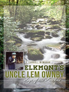 Elkmont's Uncle Lem Ownby (eBook): Sage of the Smokies