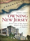 Owning New Jersey (eBook): Historic Tales of War, Property Disputes & the Pursuit of Happiness