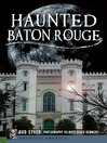 Haunted Baton Rouge (eBook)