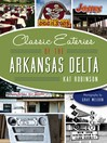 Classic Eateries of the Arkansas Delta (eBook)