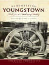 Remembering Youngstown (eBook): Tales from the Mahoning Valley