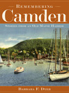 Remembering Camden (eBook): Stories from an Old Maine Harbor