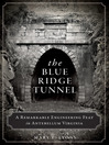 The Blue Ridge Tunnel (eBook): A Remarkable Engineering Feat in Antebellum Virginia