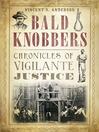 Bald Knobbers (eBook): Chronicles of Vigilante Justice