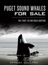 Puget Sound Whales for Sale (eBook): The Fight to End Orca Hunting