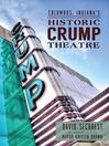 Columbus Indiana's Historic Crump Theatre (eBook)