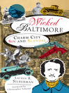 Wicked Baltimore (eBook): Charm City Sin and Scandal