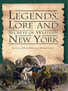 Legends, Lore and Secrets of Western New York (eBook)