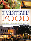 Charlottesville Food (eBook): A History of Eating Local in Jefferson's City