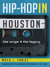Hip Hop in Houston (eBook): The Origin and the Legacy