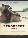 Penobscot Bay (eBook): People, Ports & Pastimes