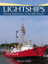 Lightships (eBook): Floating Lighthouses of the Mid-Atlantic