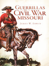 Guerrillas in Civil War Missouri (eBook)