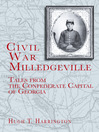 Civil War Milledgeville (eBook): Tales from the Confederate Capital of Georgia