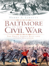 Baltimore in the Civil War (eBook): The Pratt Street Riot and a City Occupied