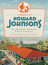 A History of Howard Johnson's (eBook): How a Massachusetts Soda Fountain Became an American Icon