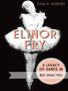 Elinor Fry (eBook): A Legacy of Dance in Richmond