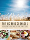 The Big Bend Cookbook (eBook): Recipes and Stories from the Heart of West Texas